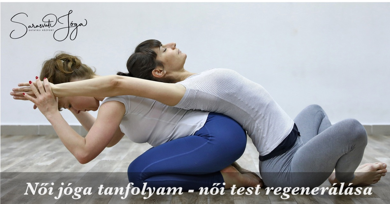 Női jóga tanfolyam – női test regenerálása